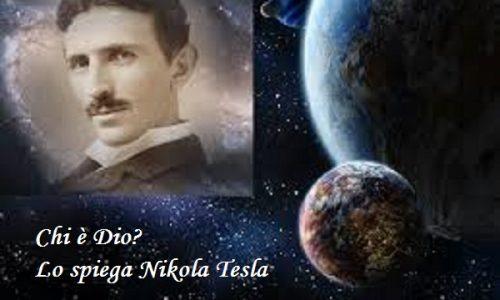 Chi è Dio? Lo spiega Nikola Tesla