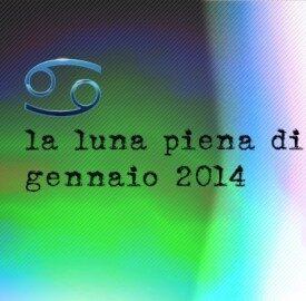 16.01.2014. – GIORNO DI PRIMA LUNA PIENA DEL ANNO