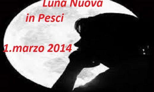 Luna Nuova in Pesci – 1 marzo 2014