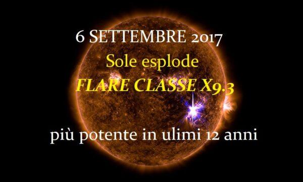 6 settembre 2017 – Il sole esplode con flare classe X9,3 – più forte in ultimi 12 anni- Un annuncio potente